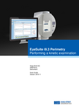 Quick Guide EyeSuite Perimetry Performing a kinetic examination