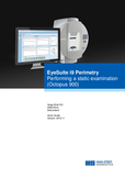 Quick Guide EyeSuite Perimetry Performing a static examination Octopus 900